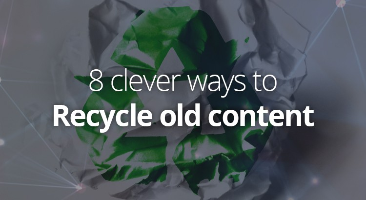 8-clever-ways-to-recycle-old-content