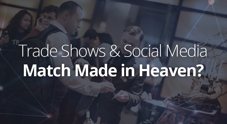 trade-shows-social-media-match-made-in-heaven
