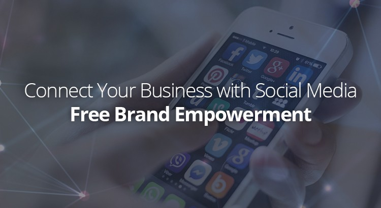 connect-your-business-with-social-media-free-brand-empowerment