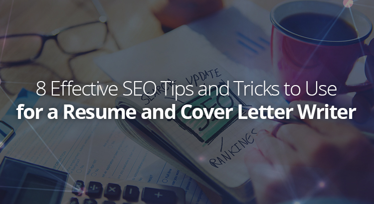 8 Effective SEO Tips And Tricks To Use For A Resume