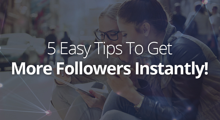 5-easy-tips-to-get-more-twitter-followers-instantly