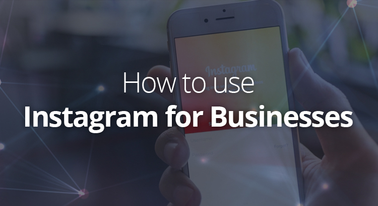 how-to-use-instagram-for-businesses